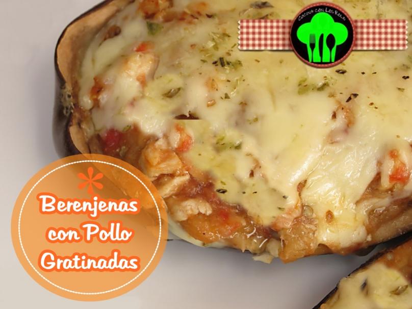 Berenjenas con Pollo Gratinadas - Cocina con los Rolo