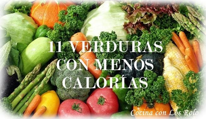 Las 11 Verduras con menos calorías - Cocina con los Rolo